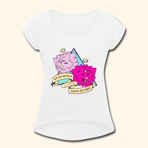 - Do No Harm, Take No Sh*t - - Women's Roll Cuff T-Shirt