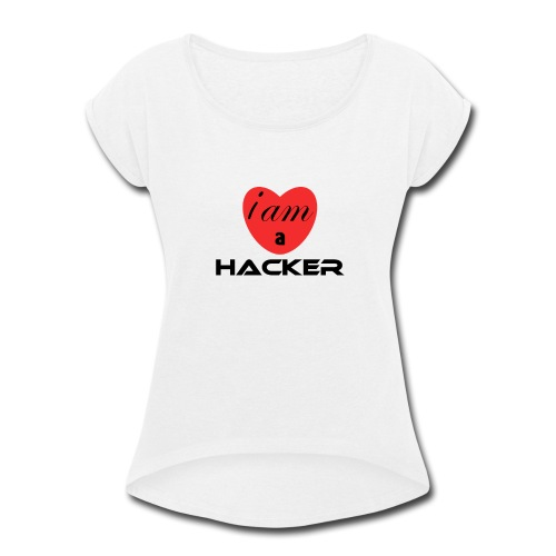 i am a heart hacker - Women's Roll Cuff T-Shirt