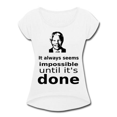 Nelson Mandela Quotes - Women's Roll Cuff T-Shirt