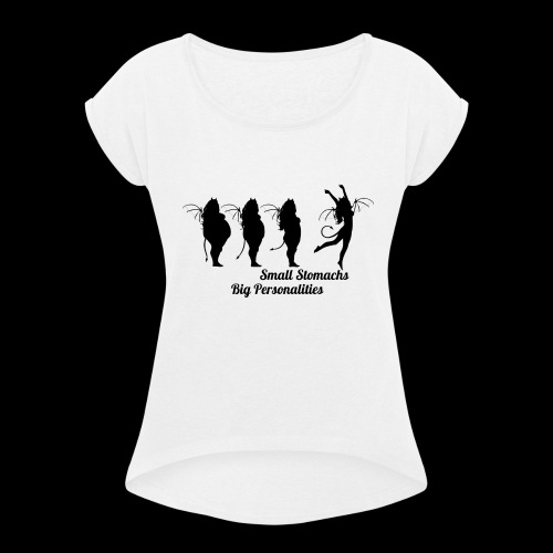 Small Stomachs big personalities - Women's Roll Cuff T-Shirt