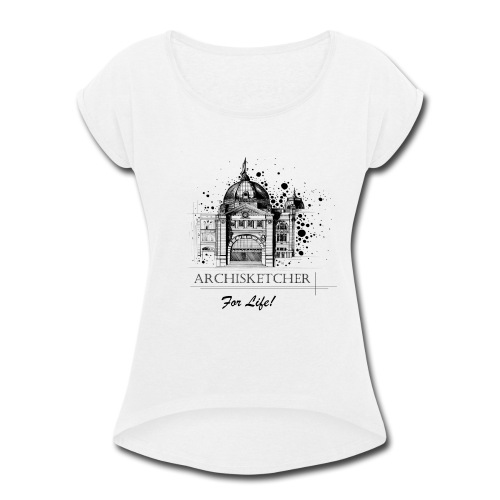 Archisketcher for Life! by Jack L Barton - Women's Roll Cuff T-Shirt