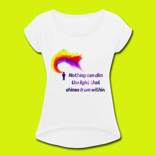 Motivational Quote - Women's Roll Cuff T-Shirt