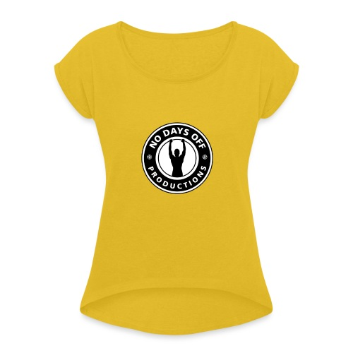 No Days Off Productions - Women's Roll Cuff T-Shirt