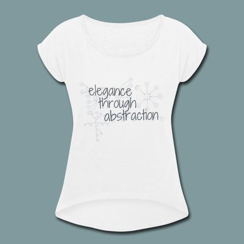 Elegance through Abstraction - Women's Roll Cuff T-Shirt