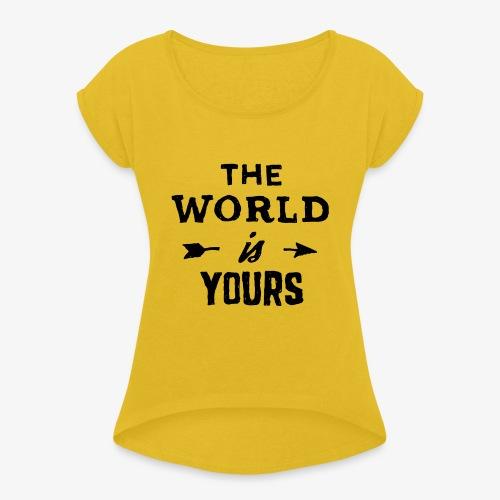 the world - Women's Roll Cuff T-Shirt