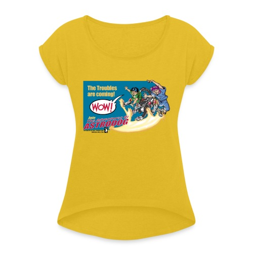 Astrodog Trouble - Women's Roll Cuff T-Shirt