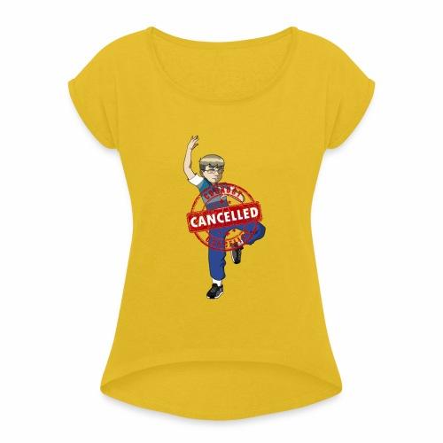 Cookout cancelled - Women's Roll Cuff T-Shirt