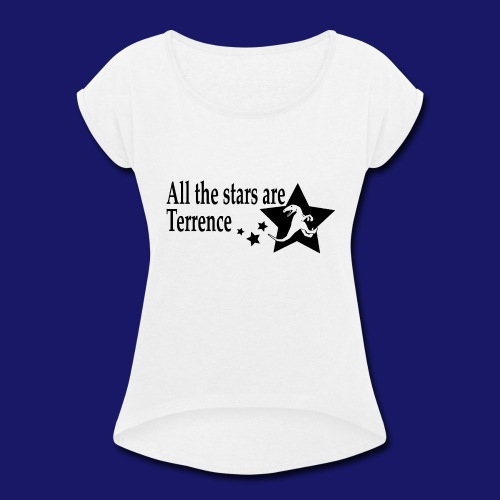 All the Stars Are Terrence - Women's Roll Cuff T-Shirt