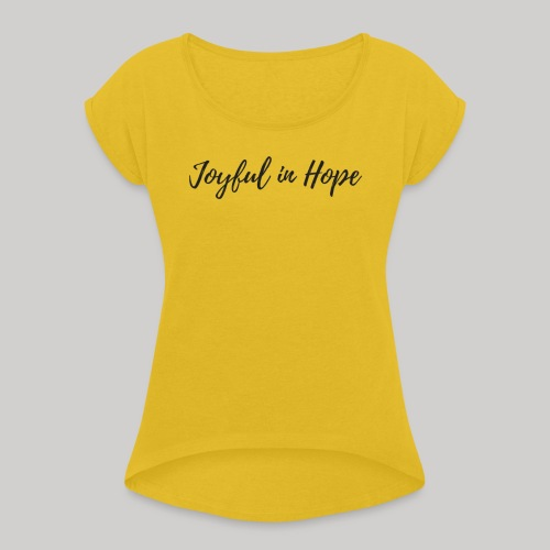 Joyful in Hope - Women's Roll Cuff T-Shirt