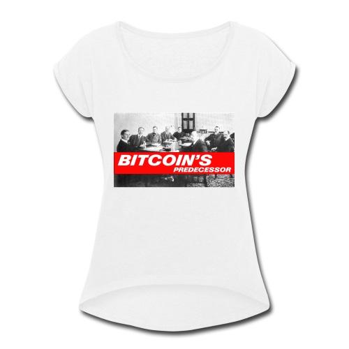 Bitcoin's Predecessor - Women's Roll Cuff T-Shirt