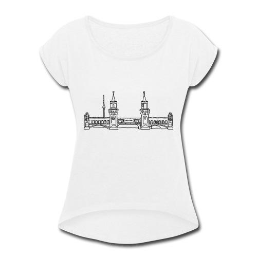 Oberbaum Bridge in Berlin - Women's Roll Cuff T-Shirt