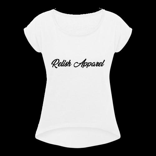 Relish Apparel - Women's Roll Cuff T-Shirt