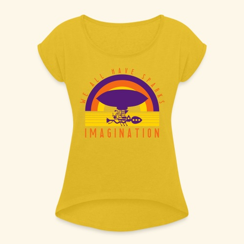 We All Have Sparks - Women's Roll Cuff T-Shirt