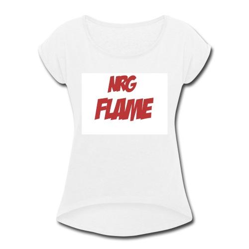 FLAME - Women's Roll Cuff T-Shirt