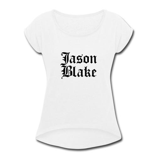 Jason Blake - Women's Roll Cuff T-Shirt