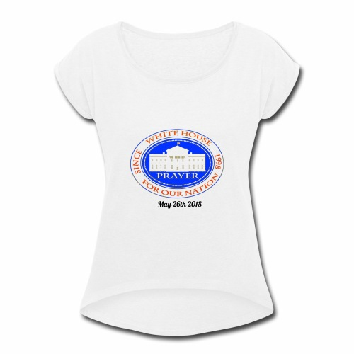 White House Prayer T-Shirt - Women's Roll Cuff T-Shirt