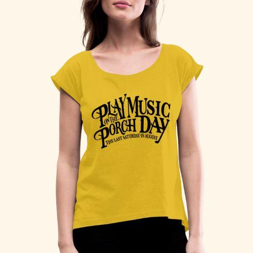 shirt4 FINAL - Women's Roll Cuff T-Shirt
