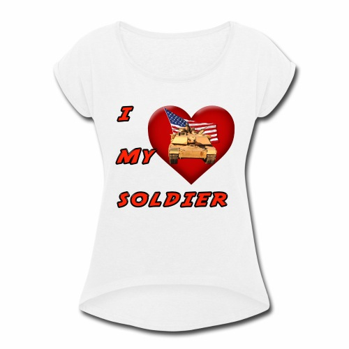 I Heart my Soldier - Women's Roll Cuff T-Shirt