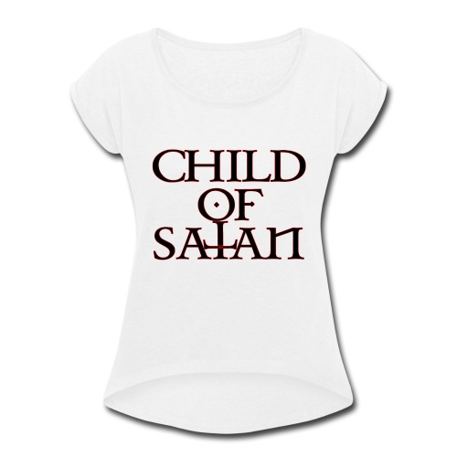 Child Of Satan - Women's Roll Cuff T-Shirt