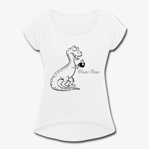 TEA-REX - Women's Roll Cuff T-Shirt