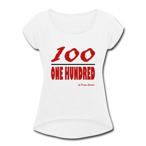 ONE HUNDRED RED - Women's Roll Cuff T-Shirt