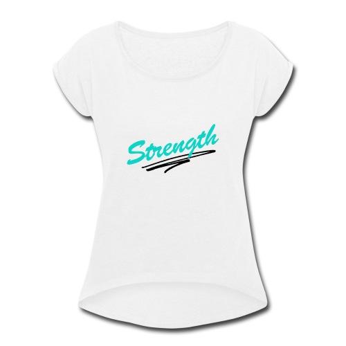 Strength Tank - Women's Roll Cuff T-Shirt