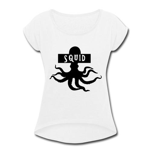 El Squido - Women's Roll Cuff T-Shirt