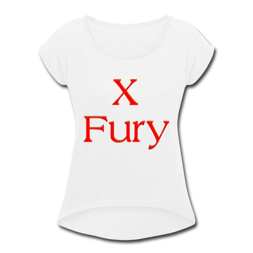 X Fury - Women's Roll Cuff T-Shirt
