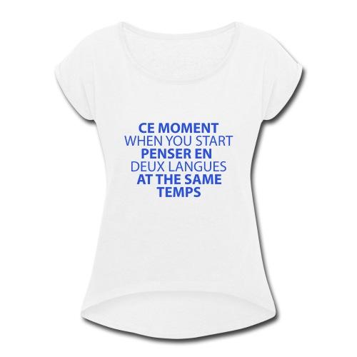Language geek phrase - Women's Roll Cuff T-Shirt