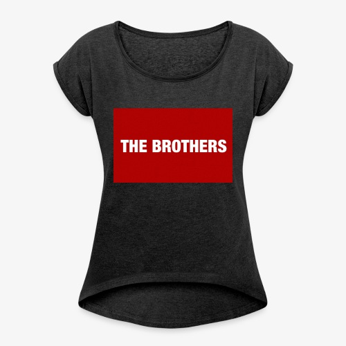 The Brothers - Women's Roll Cuff T-Shirt