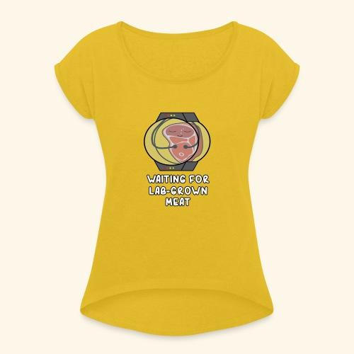 Lab-Grown Meat - Women's Roll Cuff T-Shirt