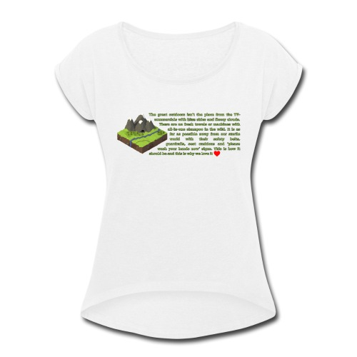 Loving Nature - Women's Roll Cuff T-Shirt