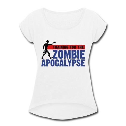 Zombie Apocalypse Gym Motivation - Women's Roll Cuff T-Shirt