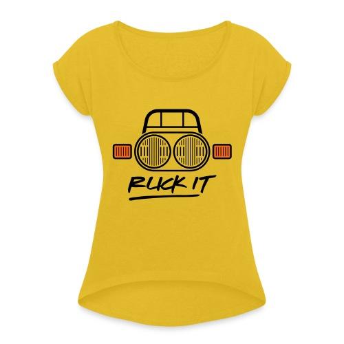 Ruck It - Women's Roll Cuff T-Shirt