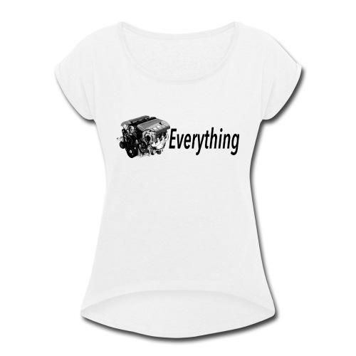 LS Everything WHITE T-shirt - Women's Roll Cuff T-Shirt