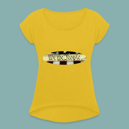 We the People color oval - Women's Roll Cuff T-Shirt