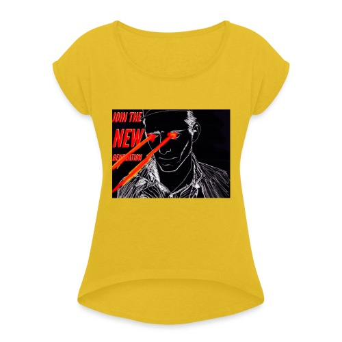 Join the New Generation - Women's Roll Cuff T-Shirt