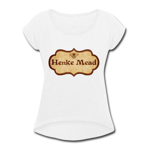 Henke Mead - Women's Roll Cuff T-Shirt