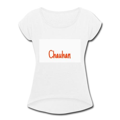 Chauhan - Women's Roll Cuff T-Shirt