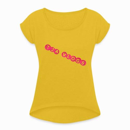TJA VLOGS - Women's Roll Cuff T-Shirt
