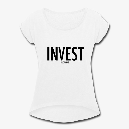 invest clothing black text - Women's Roll Cuff T-Shirt