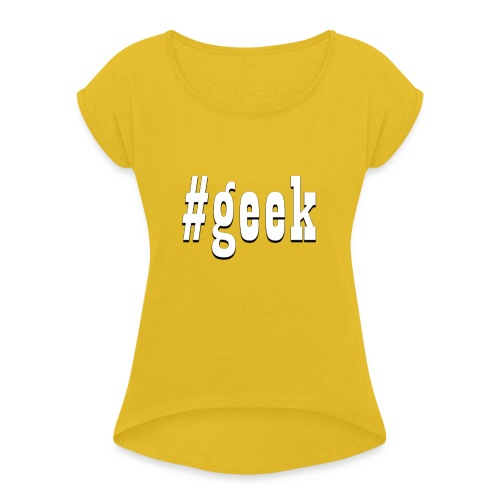 Perfect for the geek in the family - Women's Roll Cuff T-Shirt