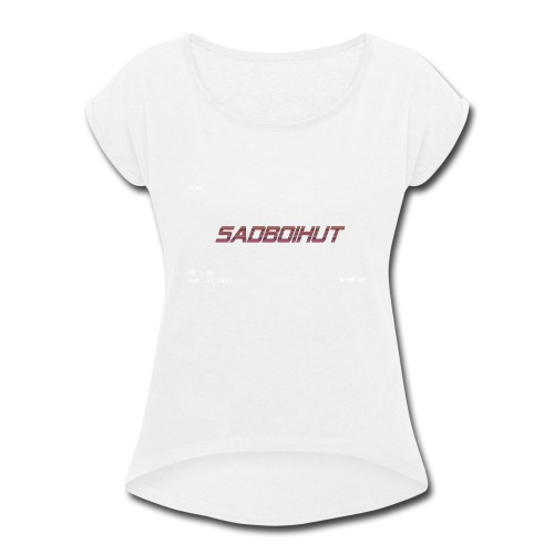 SadboiHut Updated - Women's Roll Cuff T-Shirt