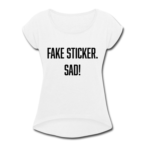 fake sticker - Women's Roll Cuff T-Shirt