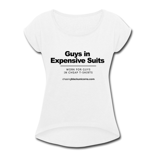 Guys in Expensive Suits - Women's Roll Cuff T-Shirt