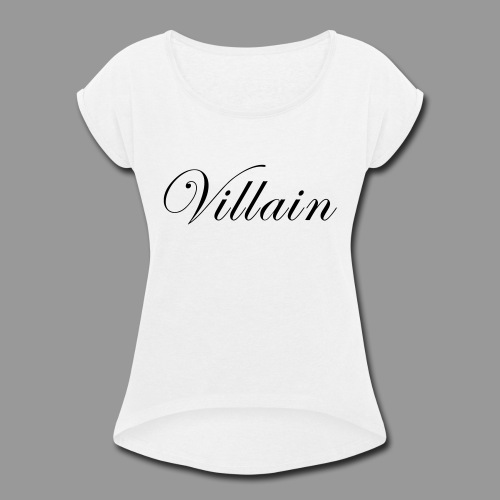 Villain - Women's Roll Cuff T-Shirt