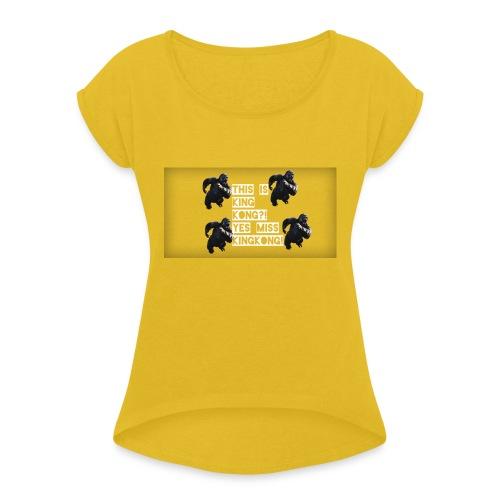KINGKONG! - Women's Roll Cuff T-Shirt