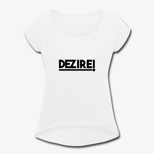 Dezire BLACK - Women's Roll Cuff T-Shirt