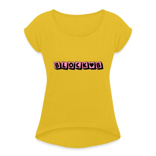block b - Women's Roll Cuff T-Shirt