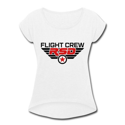 RSD Flight Crew - Women's Roll Cuff T-Shirt
